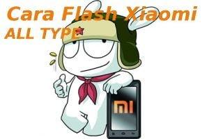tutorial cara flashing hp dan tablet xiaomi berbagai merek dan kondisi