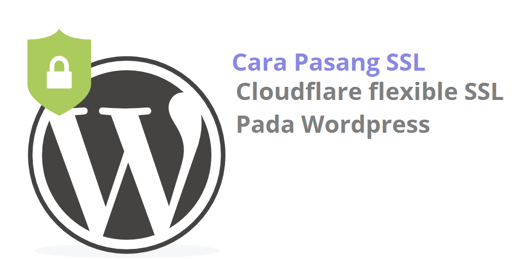 Cara Pasang SSL Gratis Cloudflare di WordPress Site