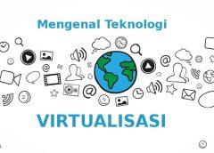 Mengenal Teknologi Virtualisasi Pada Modern Komputer