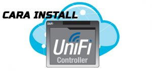 tutorial install UniFi controller dan cara Upgrade UniFi Controller Linux dan Windows