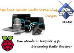tutorial lengkap cara membuat server radio streaming dan membuat raspberry pi streaming radio receiver otomatis