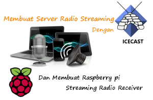 tutorial lengkap cara membuat server radio streaming dan membuat raspberry pi streaming radio receiver otomatis