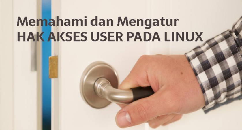 memahami file atribut pada linux dan cara mengatur hak akses user pada linux