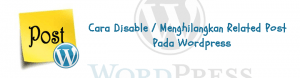 tutorial cara mendisable related post dan install plugin related post pada wordpress