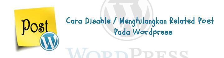 Cara Mendisable dan Install Plugin Related post pada Wordpress