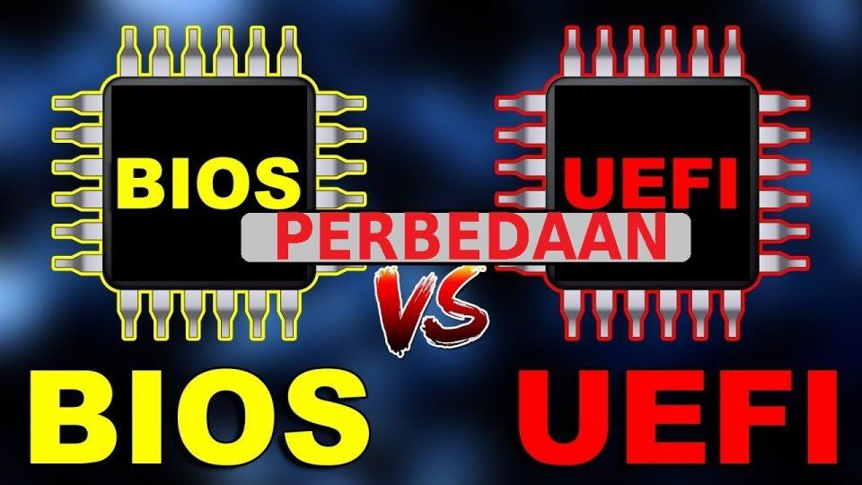 BIOS vs UEFI – MBR vs GPT (Penjelasan dan Perbedaan Nya)