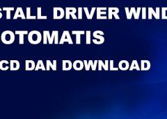 cara install driver windows tanpa CD dan download