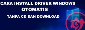 cara install driver windows tanpa CD dan download
