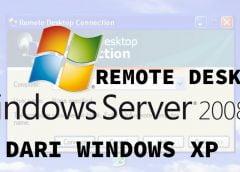 Mengatasi Windows XP Tidak Bisa Remote Desktop ke Server 2008