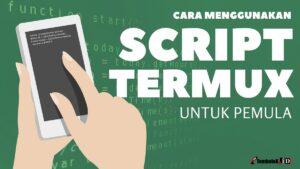 script termux dan cara menggunakan nya