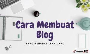 cara membuat blog ramai dan menghasilkan uang