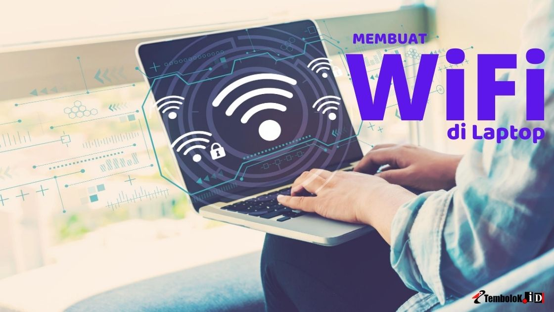 cara membuat wifi di laptop windows 7 8 10 dan linux