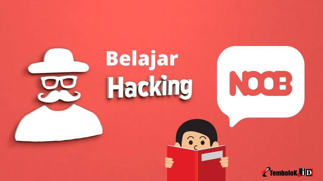 Cara Belajar Hacking Dari Nol Secara Otodidak Untuk Pemula