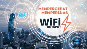 cara mempercepat dan memperluas jaringan wifi hotspot