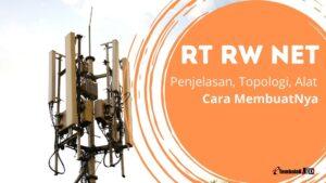 apa itu rt rw net, alat topologi dan cara membuatnya