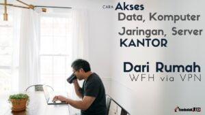 cara akses data kantor dari rumah