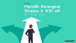 panduan memilih perangkat wireless dan wifi untuk membuat RT RW Net